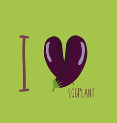 I love eggplant heart of the purple eggplant vector