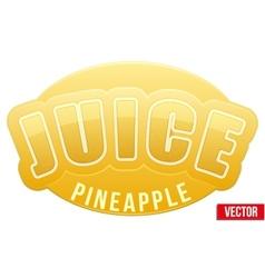 Label for pineapple juice bright premium design vector
