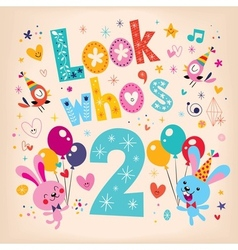 Look whos two - second birthday card vector
