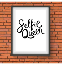 Selfie queen phrase in a frame on brick wall vector