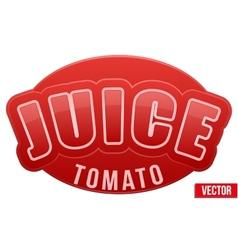 Label for tomato juice bright premium design vector