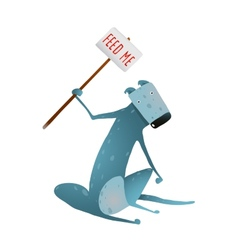 Hungry blue skinny dog with feed me sign in hands vector
