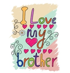 I love my brother t-shirt typography vector