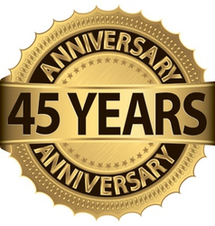 45 years anniversary golden label with ribbons vector