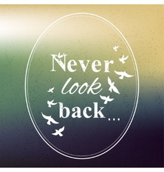Never look back phrase vector
