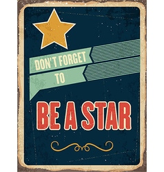 Retro metal sign be a star vector