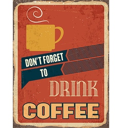 Retro metal sign drink coffee vector