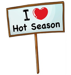I love hot season vector