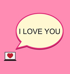 I love you speech bubble with laptop vector