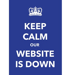 Keep calm website down vector