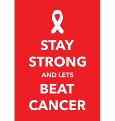 Stay strong cancer poster vector