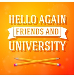Hello again friends and university greeting card vector
