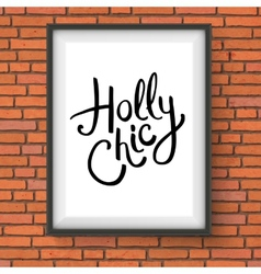 Holly chic text in a frame hanging on a wall vector