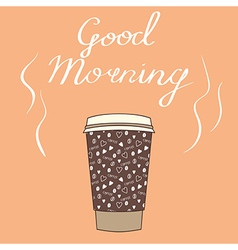 Big cup of coffee with wishes good morning for vector