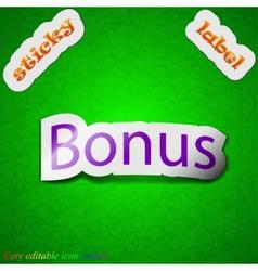 Bonus icon sign symbol chic colored sticky label vector