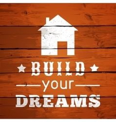 Typographic poster design - build your dreams vector