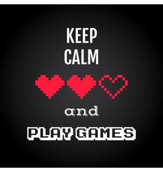 Keep calm and play games gaming quote vector