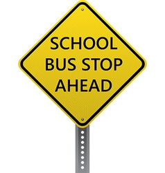 School bus stop ahead sign vector