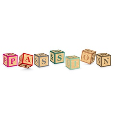 Word passion written with alphabet blocks vector
