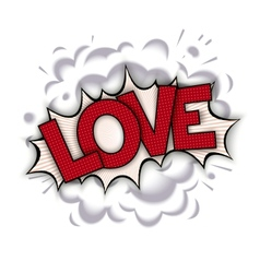 Love - pop art comic speech bubble vector