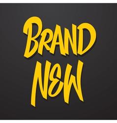 Brand new hand lettering vector