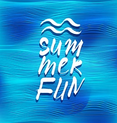 Summer fun lettering over sea background vector
