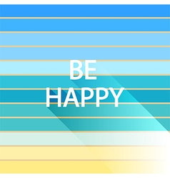 Be happy on light sea and island color vector