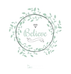 Inspirational romantic quote card believe vector