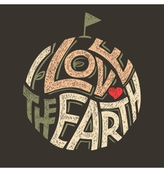 I love the earth t-shirt design vector