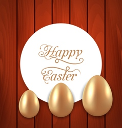 Celebration card with easter golden eggs on wooden vector