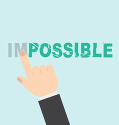 Hand turning the word impossible into possible vector