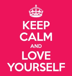 Keep calm and love yourself poster quote vector