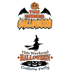 This weekend halloween party theme designs vector
