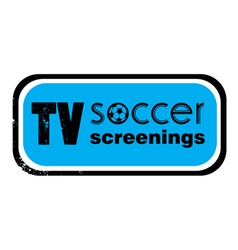 Tv soccer screenings stamp vector
