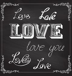 Love lettering on chalkboard background vector