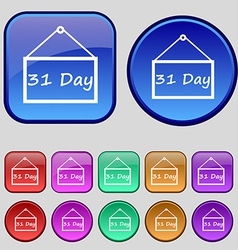 Calendar day 31 days icon sign a set of twelve vector