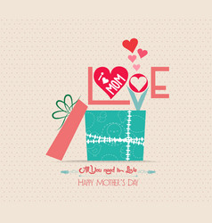 Mothers day love greeting card with gift vector