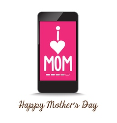 I love mother by phone vector