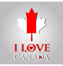 I love canada sign and labels on maple leaf flag vector