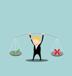 Businessman balance a true and false in hands vector