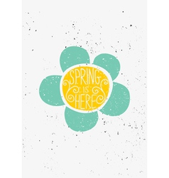 Hand drawn spring is here flower design vector