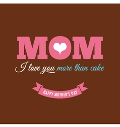 Mothers day card chocolate background with quote vector