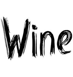 Wine hand lettering handmade calligraphy vector