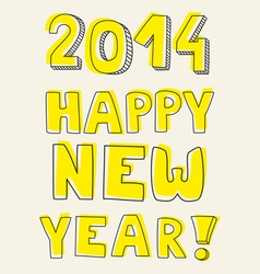 Happy new year 2014 yellow hand drawn wishes vector
