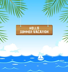 Hello summer vacation vector