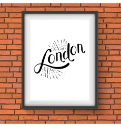 Simple london message on a white picture frame vector