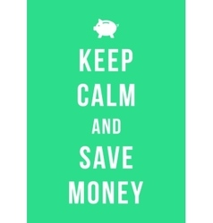 Keep calm and save money card with piggy bank vector