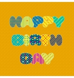 Happy birthday card in patchwork style vector