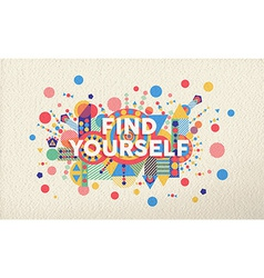 Find yourself quote poster design background vector