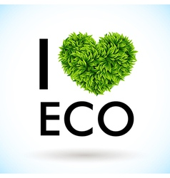 I love eco heart made of leaves vector